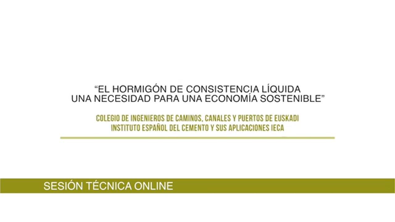 EL HORMIGÓN DE CONSISTENCIA LÍQUIDA, UNA NECESIDAD PARA UNA ECONOMÍA SOSTENIBLE 2020-04-16